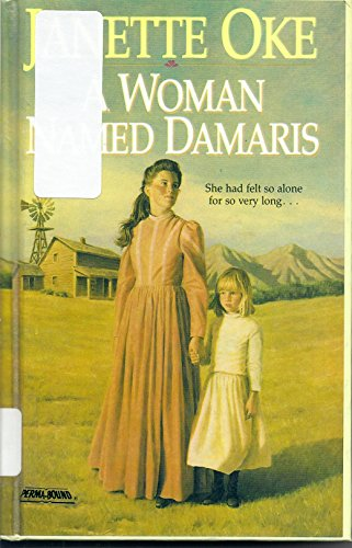 A Woman Named Damaris (Women of the West #4) (0785745742) by Janette Oke