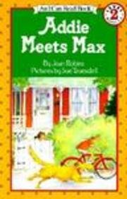 9780785746324: Addie Meets Max (I Can Read Book, An: Level 2)