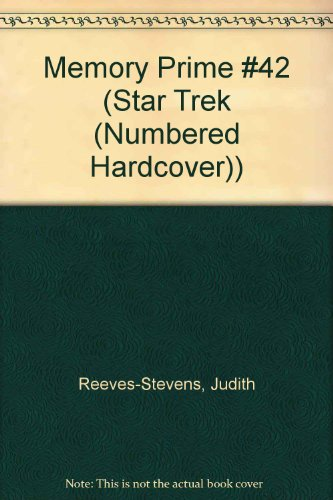 Memory Prime #42 (Star Trek (Numbered Hardcover)): Reeves-Stevens, Judith, Reeves-Stevens, Garfield