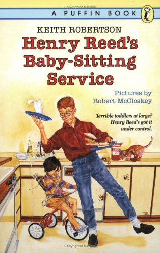 Henry Reed's Baby-Sitting Service (Turtleback School & Library Binding Edition) (0785750525) by Keith Robertson