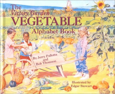 9780785754503: Victory Garden Vegetable Alphabet Book (Jerry Pallotta's Alphabet Books)
