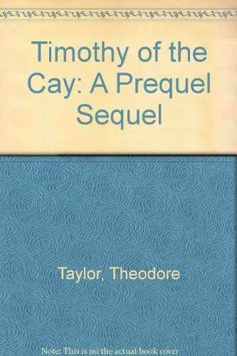 Timothy of the Cay: A Prequel Sequel: Taylor, Theodore