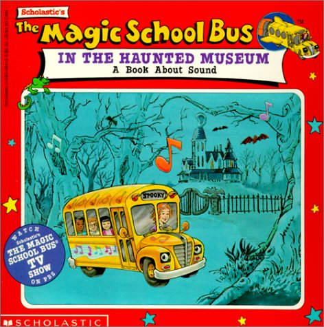 The Magic School Bus in the Haunted Museum (Magic School Bus (Sagebrush)): Cole, Joanna, Beech, ...