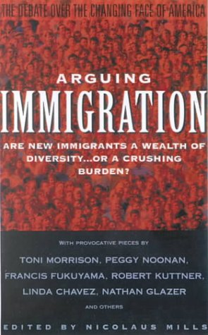 9780785759324: Arguing Immigration: The Debate over the Changing Face of America