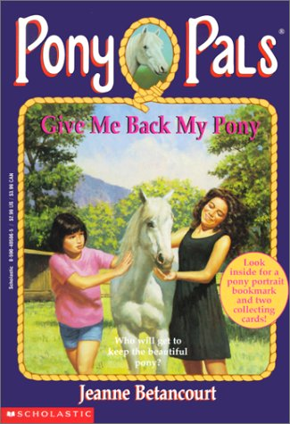 Give Me Back My Pony (Pony Pals) (0785759719) by Jeanne Betancourt
