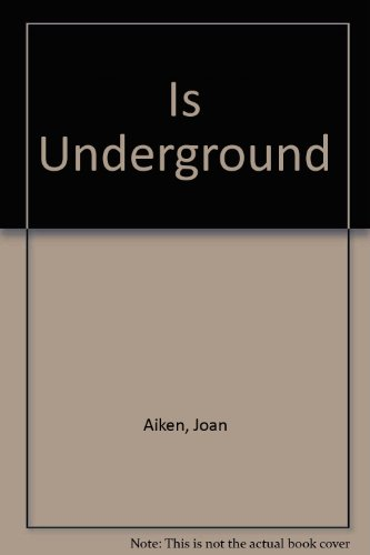 Is Underground (9780785762294) by Joan Aiken