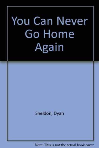You Can Never Go Home Again (078576545X) by Sheldon, Dyan