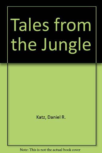 Tales from the Jungle: Katz, Daniel R.