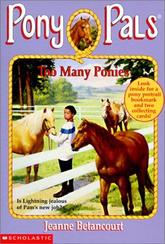Too Many Ponies (Pony Pals): Jeanne Betancourt