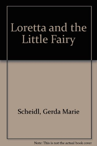 Loretta and the Little Fairy: Gerda Marie Scheidl