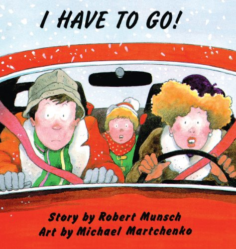 I Have To Go! (Turtleback School & Library Binding Edition) (Munsch for Kids) (0785772480) by Munsch, Robert