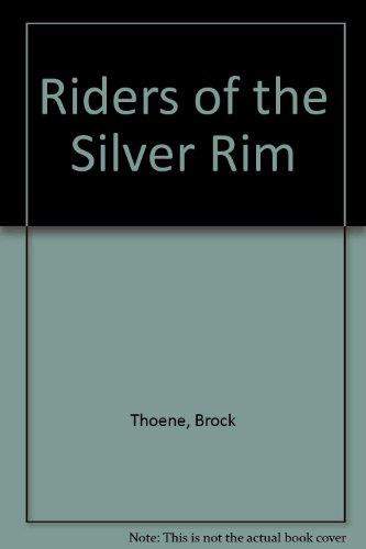 9780785774334: Riders of the Silver Rim