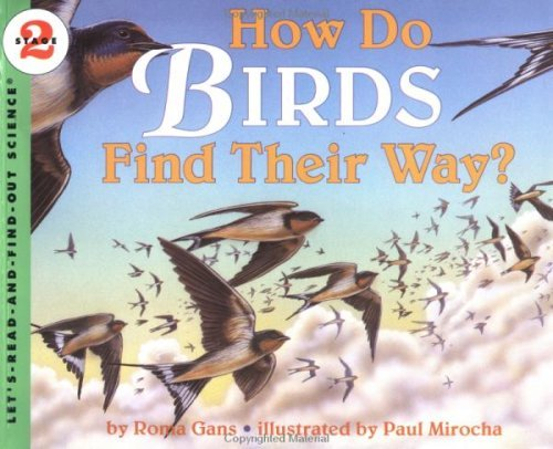 How Do Birds Find Their Way? (Let's Read-And-Find-Out Science) (0785775641) by Roma Gans