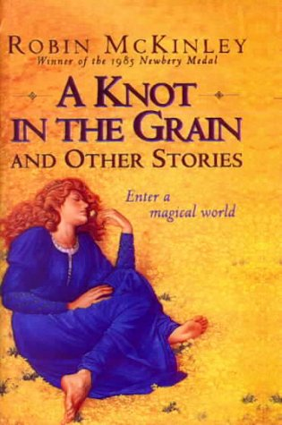 9780785776369: Knot in the Grain and Other Stories
