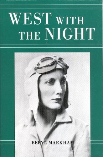 West with the Night: Beryl Markham