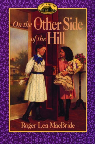 On the Other Side of the Hill (Little House the Rose Years (Prebound))