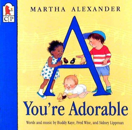 A You're Adorable (Turtleback School & Library: Buddy Kaye; Illustrator-Martha