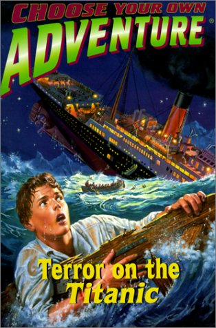Cyoa 169 Terror on the Titanic (Choose Your Own Adventure (Paperback/Revised)) (0785784519) by Wallace, Jim