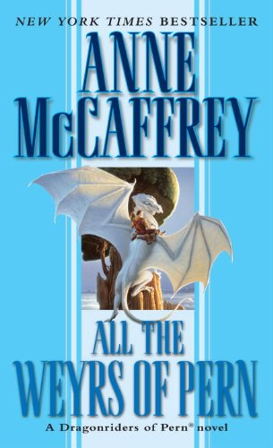 All the Weyrs of Pern (Prebound): Anne McCaffrey