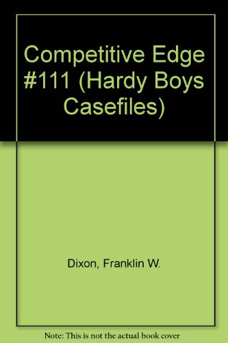 9780785790860: Competitive Edge #111 (Hardy Boys Casefiles)