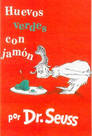 Huevos Verdes Con Jamon / Green Eggs and Ham (Spanish Edition) (9780785791881) by Dr. Seuss