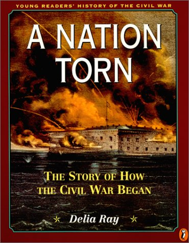 9780785792468: Nation Torn: The Story of How the Civil War Began (Young Readers' History of the Civil War)