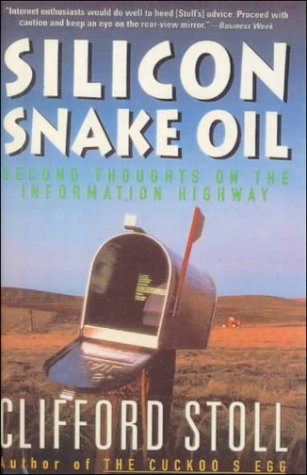 Silicon Snake Oil: Second Thoughts on the Information Highway (0785794948) by Clifford Stoll