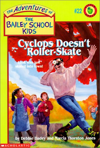 Cyclops Doesn't Roller Skate (Adventures of the Bailey School Kids): Debbie Dadey, Marcia ...