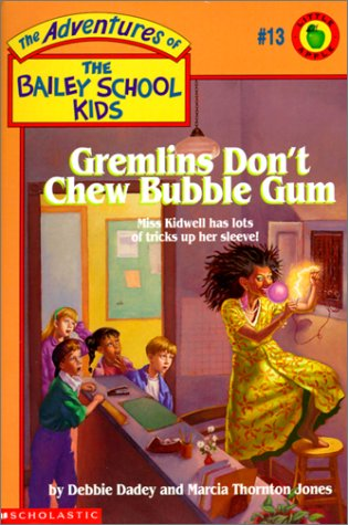 9780785796404: Gremlins Don't Chew Bubble Gum (Adventures of the Bailey School Kids)