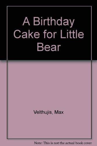 9780785799740: A Birthday Cake for Little Bear