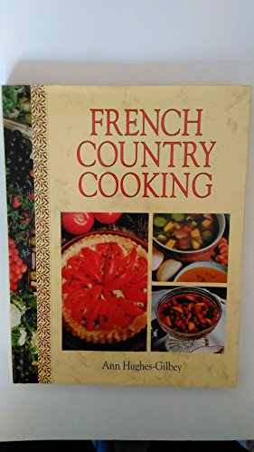 French Country Cooking: Hughes-Gilbert, Ann
