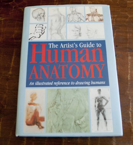 9780785800545: The Artist's Guide to Human Anatomy: An Illustrated Reference to Drawing Humans Including Work by Amateur Artists, Art Teachers and Students