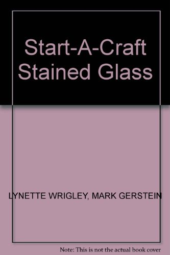 Start-A-Craft Stained Glass: Lynette Wrigley and