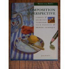 9780785800668: Composition & Perspective : Lessons & Exercises to Develop Your Painting & (Seeing Things Simply)