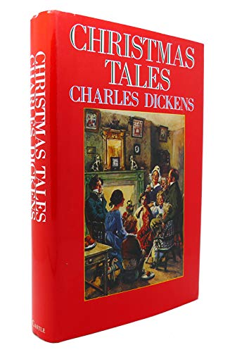 Christmas Tales from Charles Dickens: Charles Dickens