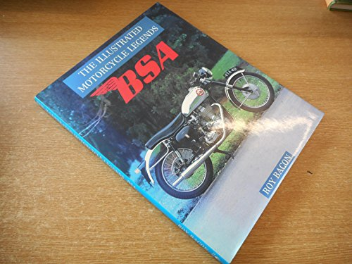 Bsa: Illustrated Motorcycle Legends (The Illustrator Motorcycle Legends) (0785802541) by Roy Bacon