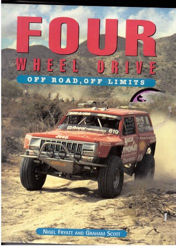 Four Wheel Drive: Off Road, Off Limits (0785803130) by Nigel Fryatt; Graham Scott