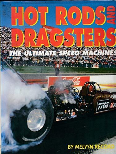 Hot Rods and Dragsters: Ultimate Speed Machines: Record, Melvyn