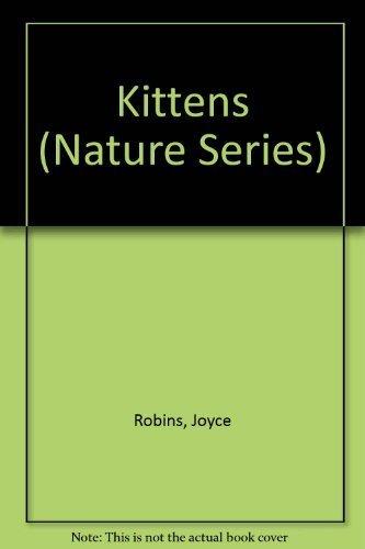 Kittens (Nature Series): Joyce Robins