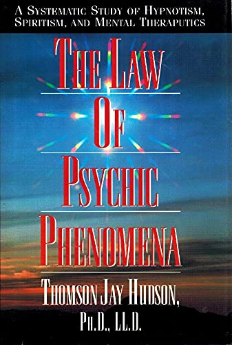 Law of the Psychic Phenomena: Thomson J. Hudson