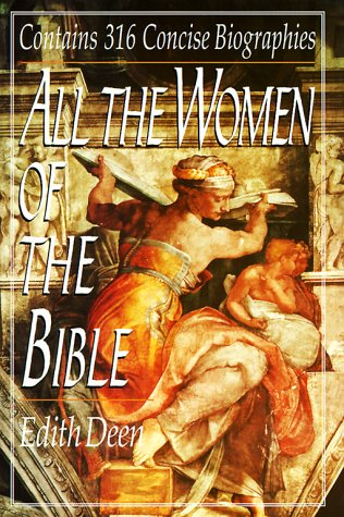 9780785804710: All of the Women of the Bible: 316 Concise Biographies