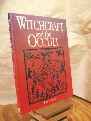 Illustrated Book of Witchcraft and the Occult: Grant, John