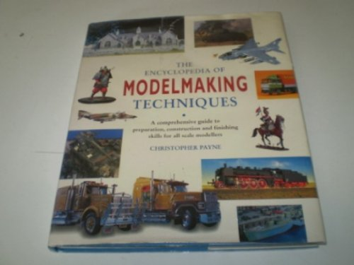 The Encyclopedia of Modelmaking Techniques: Payne, Christopher