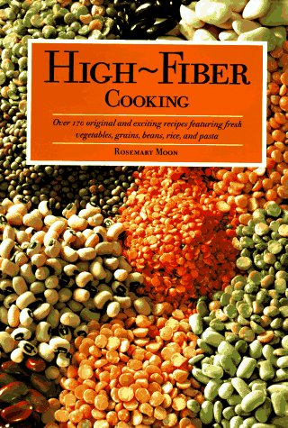 9780785806233: High Fiber Cooking: Over 170 Original and Exciting Recipes Featuring Fresh Vegetables, Grains, Beans, Rice, and Pasta