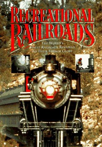 Recreational Railroads , Railways - The World's Finest Railways Restored to Their Former Glory...