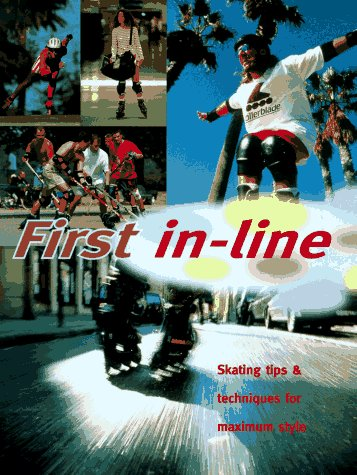 9780785806578: 1st In-Line: Roll Up to Get Ahead With This Streetwise Instuction Manual On In-Line Skating