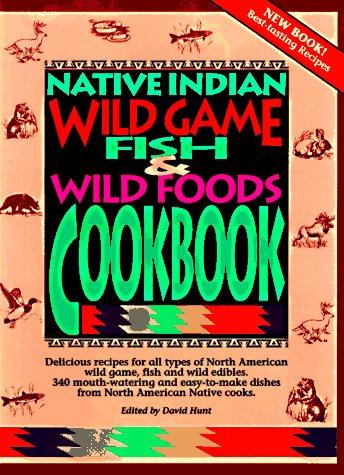 9780785807070: Native Indian Wild Game, Fish & Wild Foods Cookbook