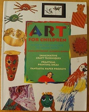9780785807087: ART FOR CHILDREN: A STEP BY STEP GUIDE FOR THE YOUNG ARTIST