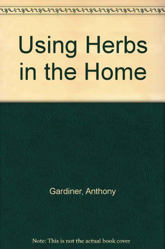 9780785807117: Using Herbs in the Home
