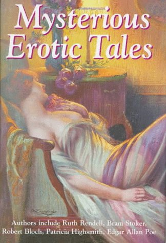 Mysterious Erotic Tales: Anonymous. (editor) (Ruth Rendell; Andy Harrison; Robert Bloch; J. K. ...
